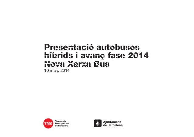 Presentació autobusos híbrids i avanç fase 2014 Nova Xarxa Bus 10 març 2014