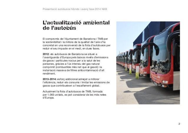 Presentació autobusos híbrids i avanç fase 2014 NXB  L'actualització ambiental de l'autobús El compromís de l'Ajuntament d...