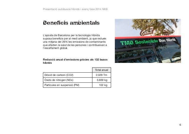 Presentació autobusos híbrids i avanç fase 2014 NXB  Beneficis ambientals L'aposta de Barcelona per la tecnologia híbrida ...
