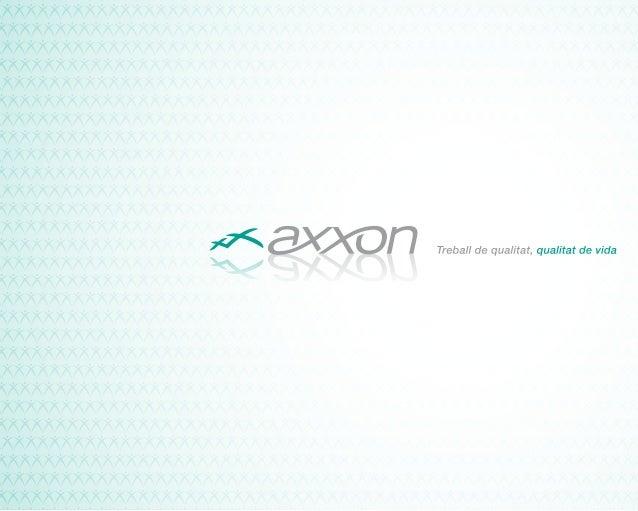 A Axxon aportem solucions en la gestió de les persones, des de la seva         identificació i aproximació a l'empresa fin...