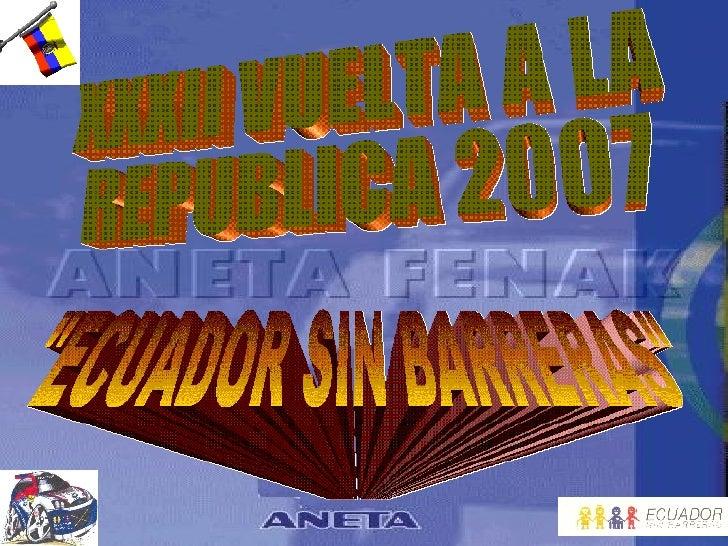 """XXXII VUELTA A LA  REPUBLICA 2007 """"ECUADOR SIN BARRERAS"""""""