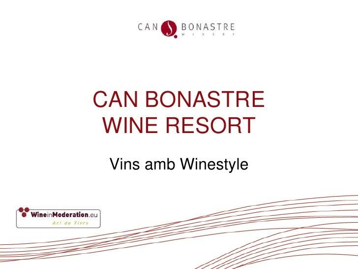 CAN BONASTRE  WINE RESORT  Vins amb Winestyle