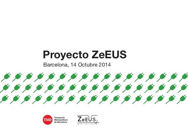 Proyecto ZeEUS  Barcelona, 14 Octubre 2014