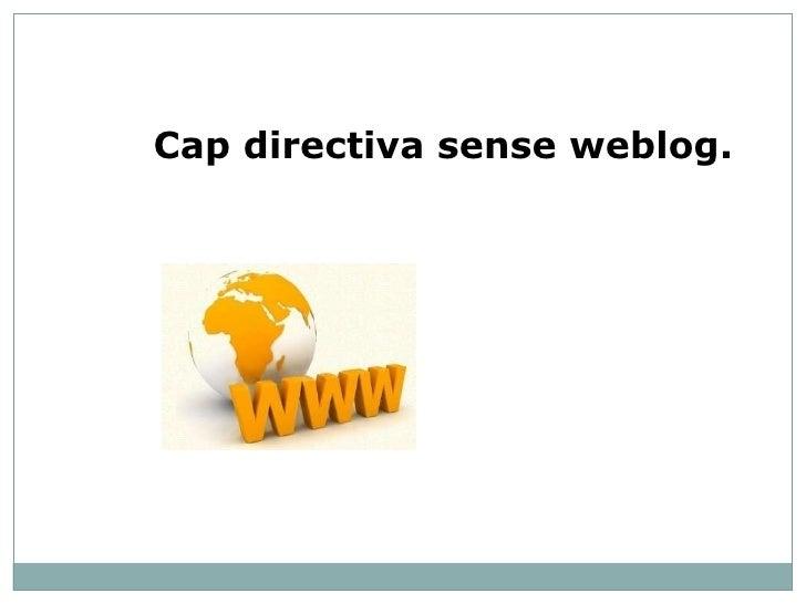 Cap directiva sense weblog.