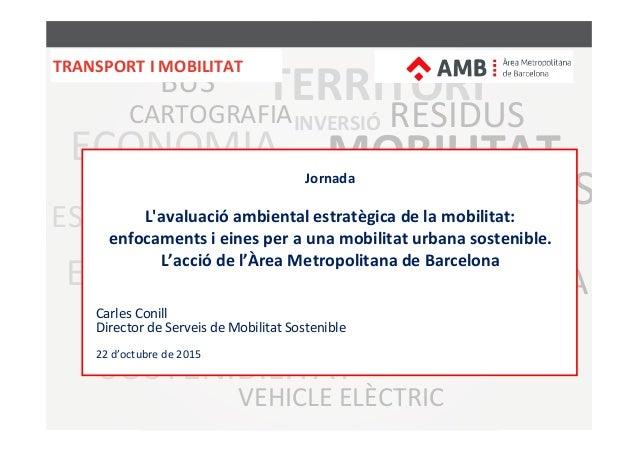 BUS TAXI MOBILITAT ESPAI PÚBLIC URBANISME MEDI AMBIENT DESENVOLUPAMEN ECONÒMIC TERRITORI PARCS PLATGES ESPAIS FLUVIALS BIC...
