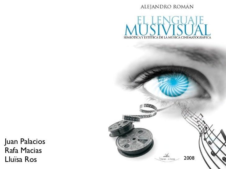 Juan PalaciosRafa MaciasLluïsa Ros      2008
