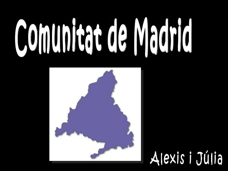 Comunitat de Madrid Alexis i Júlia
