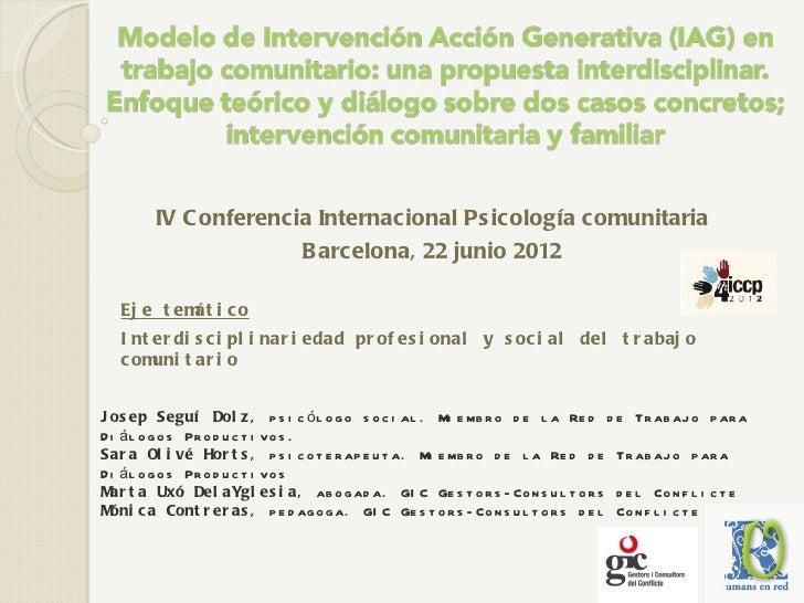 IV C onferencia Internacional Ps ic ología c omunitaria                        B arc elona, 22 junio 2012   Ej e t em i c ...