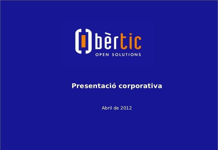 Presentació corporativa       Abril de 2012