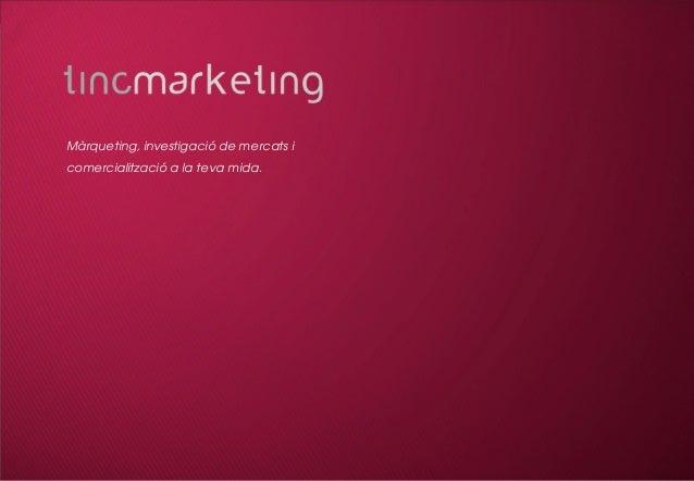 El teu especialistaEl teu especialista Màrqueting, investigació de mercats i comercialització a la teva mida.