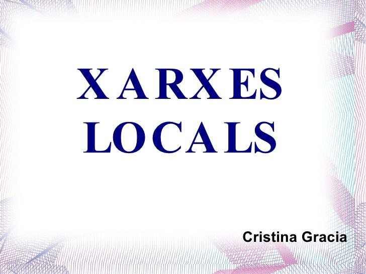 Cristina Gracia XARXES LOCALS