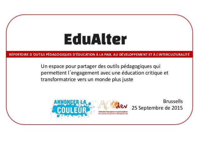 Brussells 25 Septembre de 2015 Un espace pour partager des outils pédagogiques qui permettent l´engagement avec une éducat...
