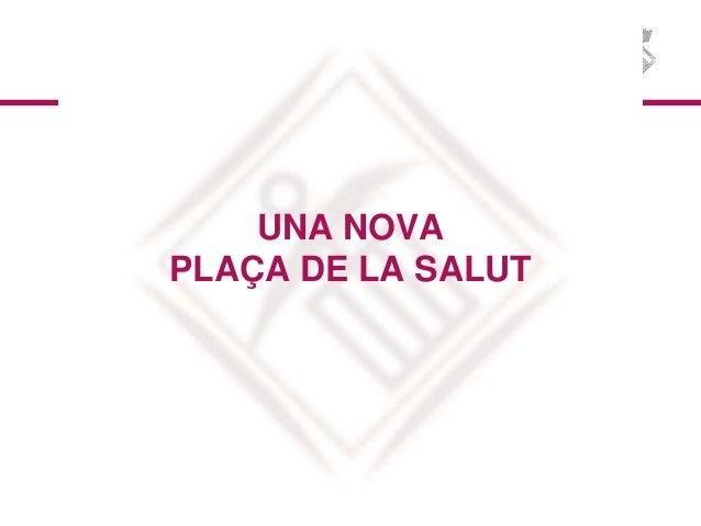 UNA NOVA PLAÇA DE LA SALUT
