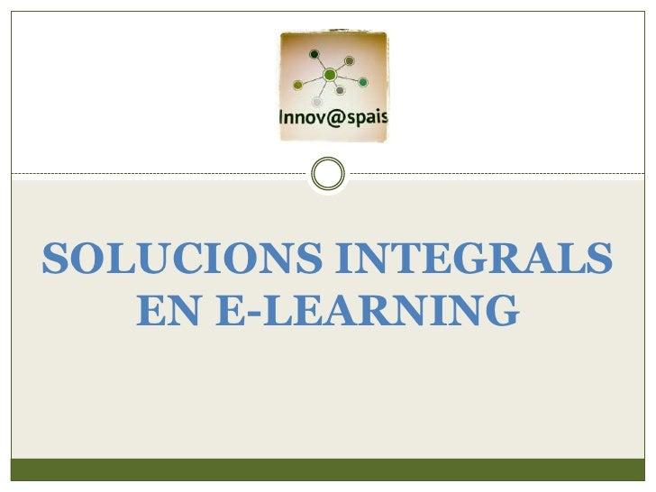 SOLUCIONS INTEGRALS   EN E-LEARNING