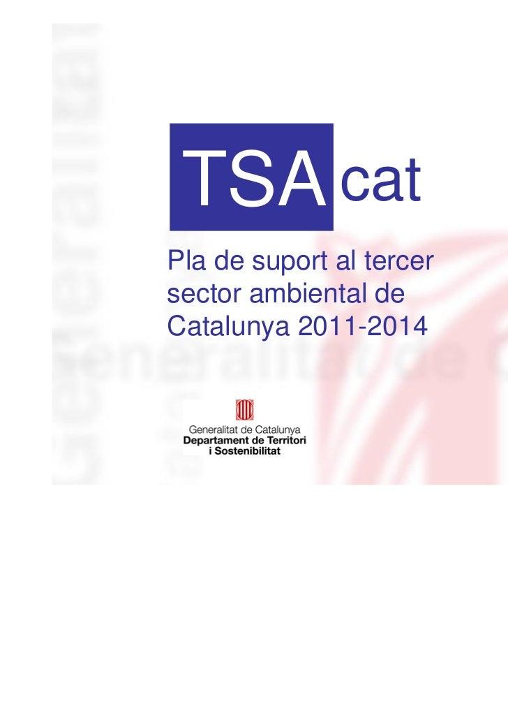 TSA catPla de suport al tercersector ambiental deCatalunya 2011-2014