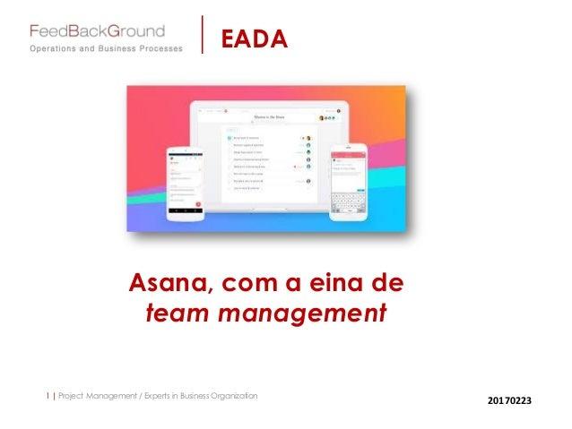 1   Project Management / Experts in Business Organization EADA Asana, com a eina de team management 20170223