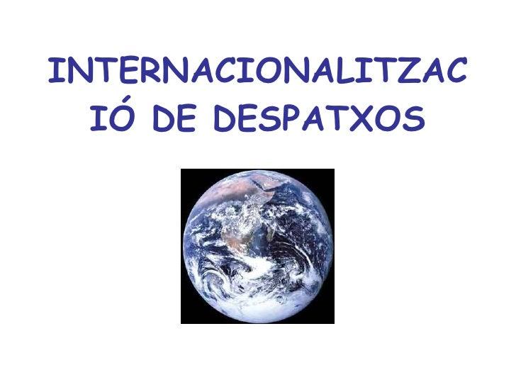INTERNACIONALITZACIÓ DE DESPATXOS