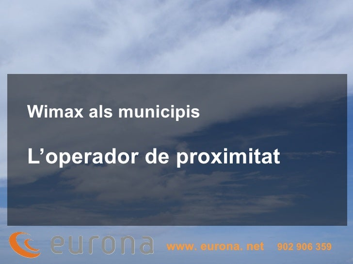 Wimax als municipis L'operador de proximitat