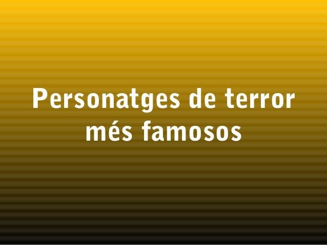 Personatges de terror    més famosos