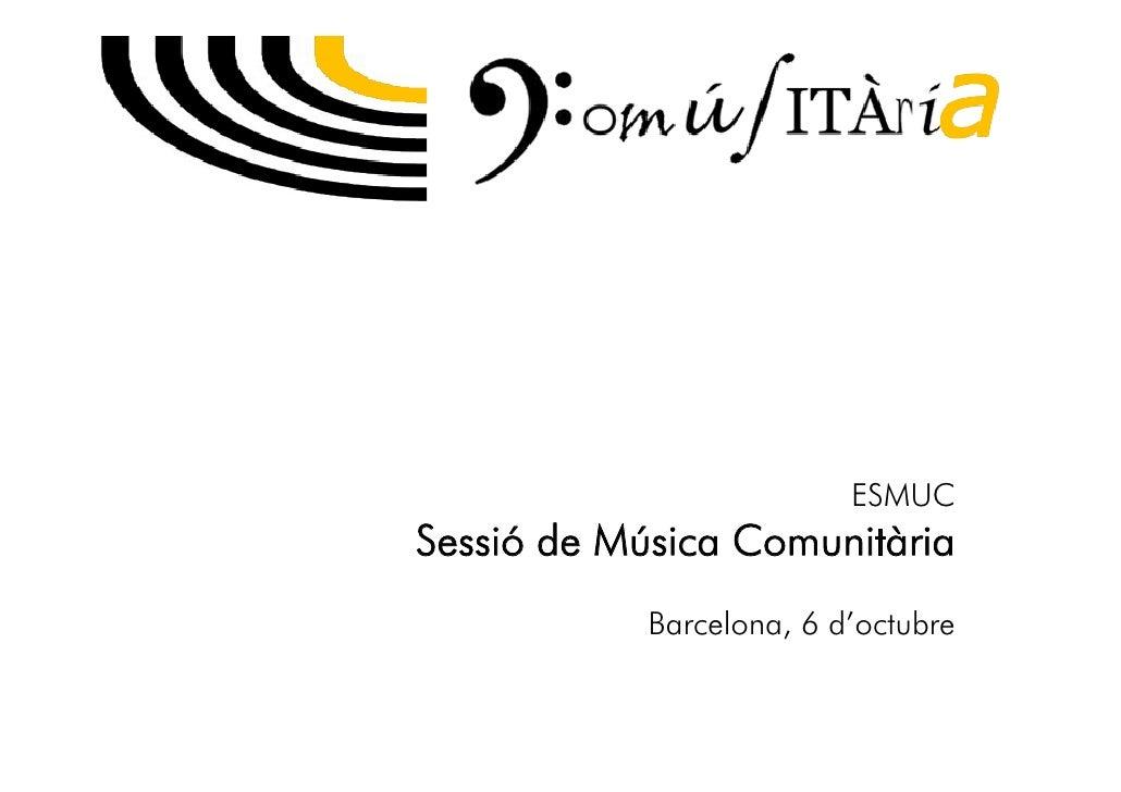 ESMUC Sessió de Música Comunitària             Barcelona, 6 d'octubre