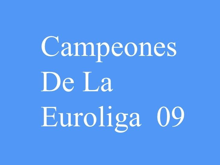 Campeones De La Euroliga  09