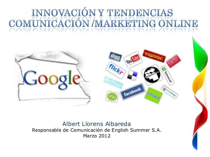 So           Albert Llorens AlbaredaResponsable de Comunicación de English Summer S.A.                   Marzo 2012
