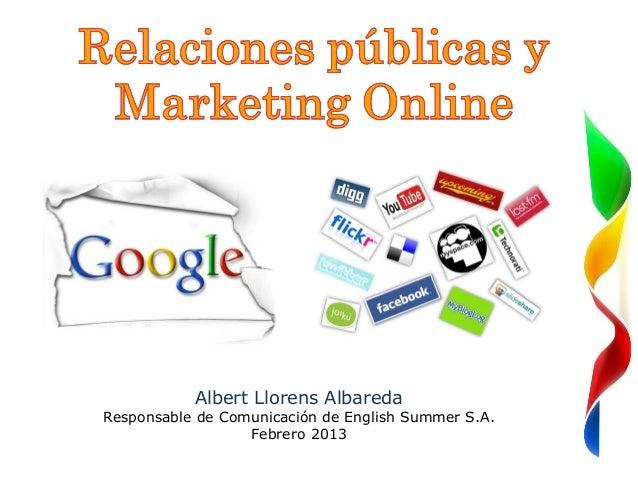 So           Albert Llorens AlbaredaResponsable de Comunicación de English Summer S.A.                  Febrero 2013
