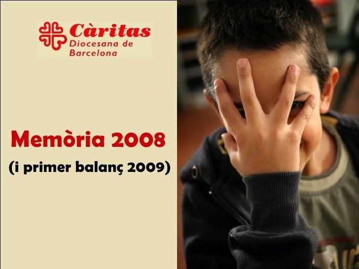 Memòria 2008 Barcelona, 11 de juny de 2009 (i primer balanç 2009)