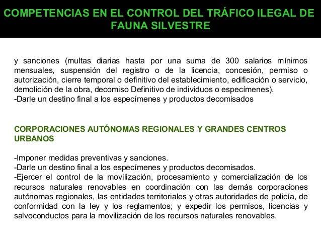 COMPETENCIAS EN EL CONTROL DEL TRÁFICO ILEGAL DE FAUNA SILVESTRE y sanciones (multas diarias hasta por una suma de 300 sal...