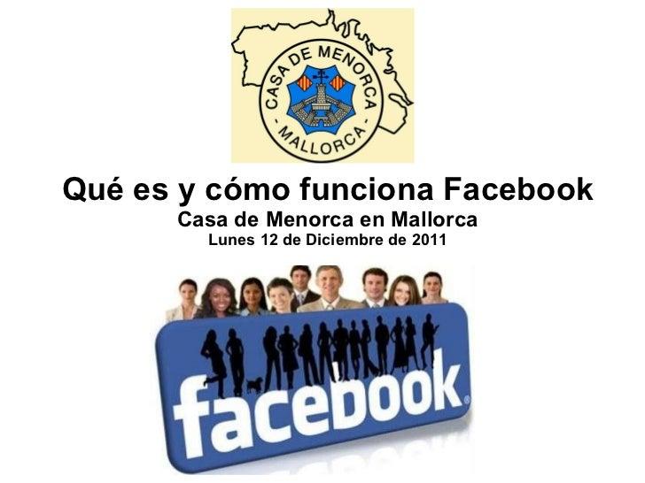 Qué es y cómo funciona Facebook Casa de Menorca en Mallorca Lunes 12 de Diciembre de 2011