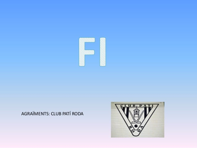 AGRAÏMENTS: CLUB PATÍ RODA
