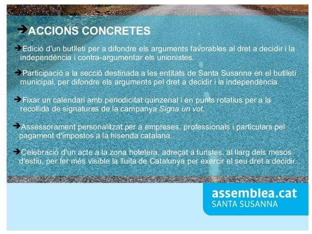 ➔ACCIONS CONCRETES ➔Edició d'un butlletí per a difondre els arguments favorables al dret a decidir i la independència i co...