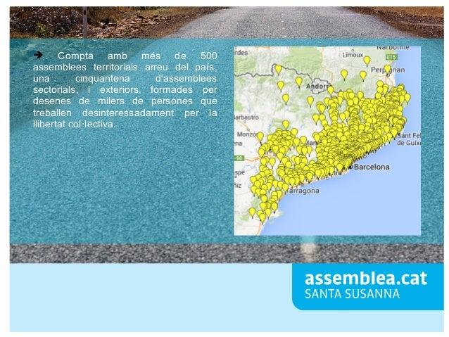 ➔ Compta amb més de 500 assemblees territorials arreu del país, una cinquantena d'assemblees sectorials, i exteriors, form...
