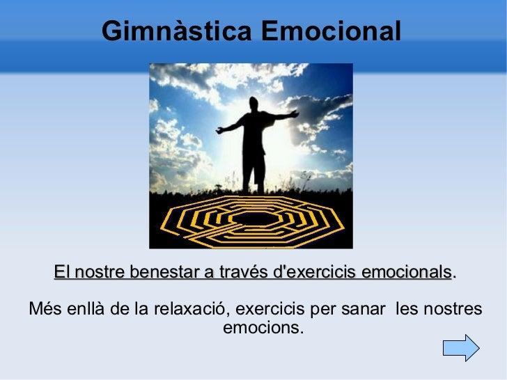 Gimnàstica Emocional El nostre benestar a través d'exercicis emocionals . Més enllà de la relaxació, exercicis per sanar  ...