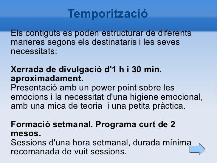 Temporització <ul><li>Els contiguts es poden estructurar de diferents maneres segons els destinataris i les seves necessit...