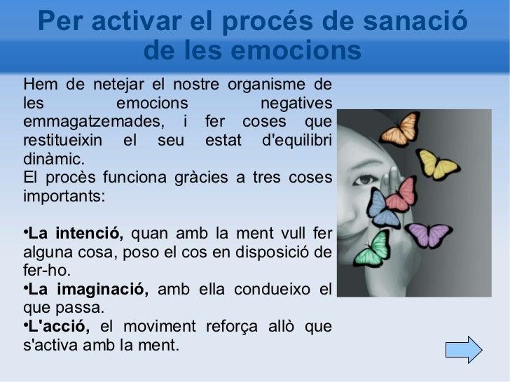 Per activar el procés de sanació de les emocions <ul><li>Hem de netejar el nostre organisme de les emocions negatives emma...