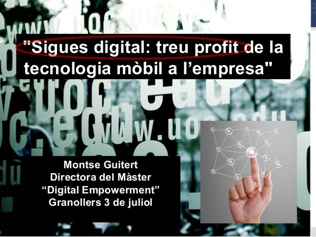 """""""Sigues digital: treu profit de la""""Sigues digital: treu profit de la tecnologia mòbil a l'empresa""""tecnologia mòbil a l'emp..."""