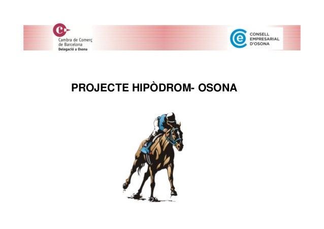 PROJECTE HIPÒDROM- OSONA