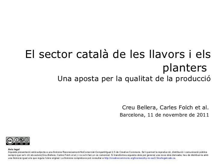 El sector català de les llavors i els planters  Una aposta per la qualitat de la producció Creu Bellera, Carles Folch et a...