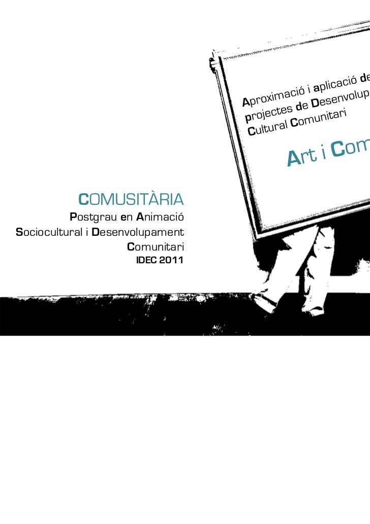 COMUSITÀRIA          Postgrau en AnimacióSociocultural i Desenvolupament                      Comunitari                  ...