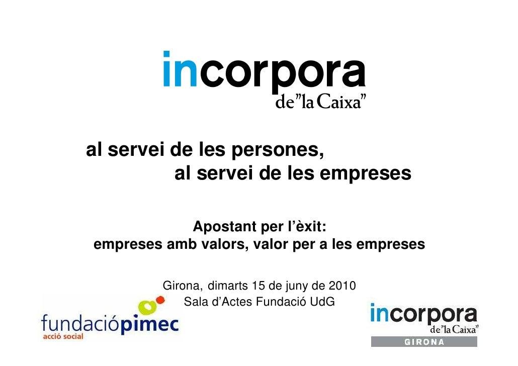 al servei de les persones,           al servei de les empreses             Apostant per l'èxit: empreses amb valors, valor...