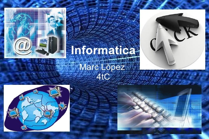Informatica Marc Lòpez     4tC