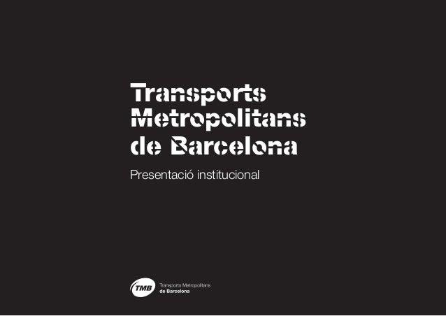 TransportsMetropolitansde BarcelonaPresentació institucional