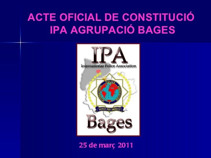 25 de març 2011 ACTE OFICIAL DE CONSTITUCIÓ  IPA AGRUPACIÓ BAGES