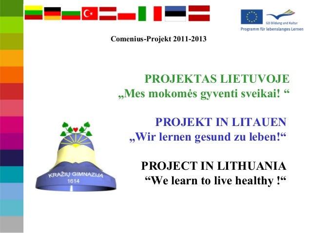 """PROJEKTAS LIETUVOJE """"Mes mokomės gyventi sveikai! """" PROJEKT IN LITAUEN """"Wir lernen gesund zu leben!"""" PROJECT IN LITHUANIA ..."""