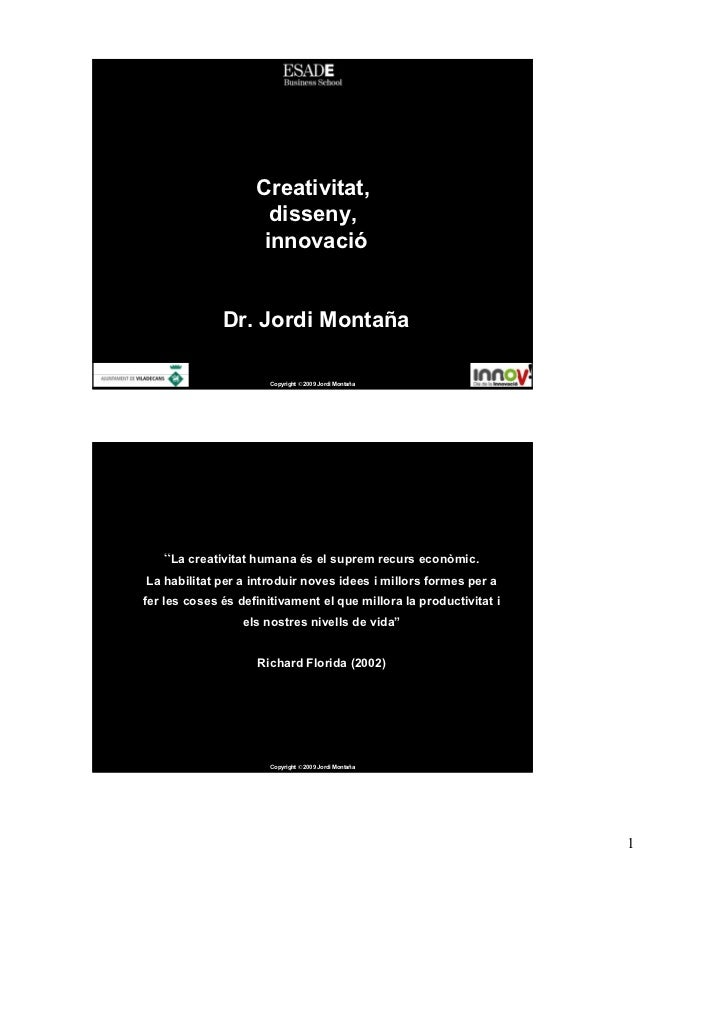 Creativitat,                       disseny,                      innovació                 Dr. Jordi Montaña              ...