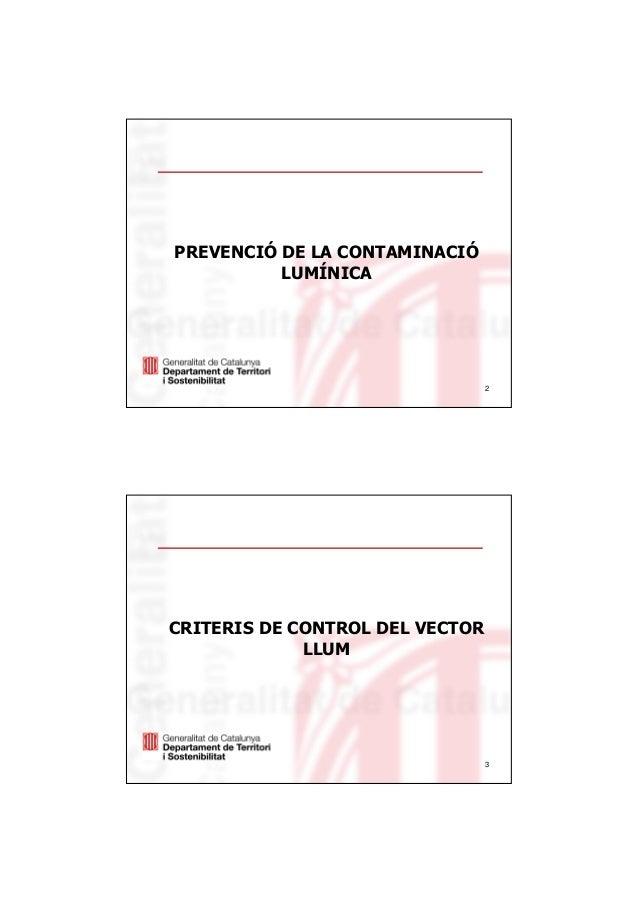 2 PREVENCIÓ DE LA CONTAMINACIÓ LUMÍNICA 3 CRITERIS DE CONTROL DEL VECTOR LLUM