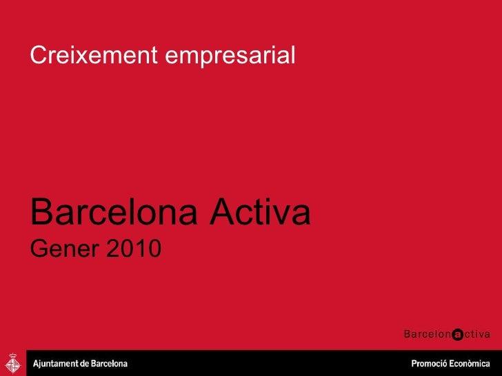Creixement empresarial Barcelona Activa Gener 2010