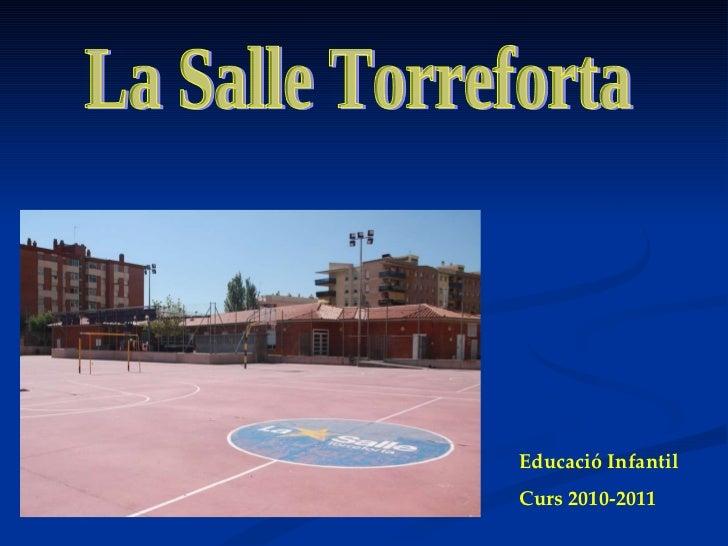 La Salle Torreforta  Educació Infantil Curs 2010-2011