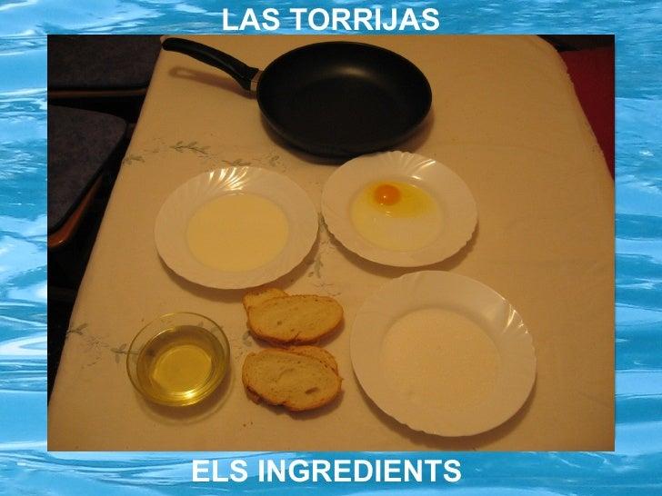 LAS TORRIJAS ELS INGREDIENTS